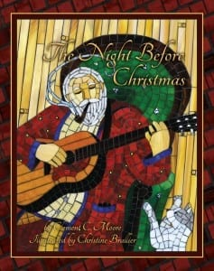 Twas the Night Before Christmas, illlustrated by Christine Brallier
